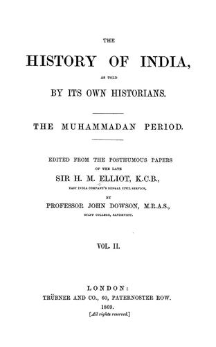 The history of India by Elliot, H. M. Sir