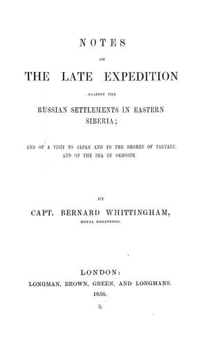 Notes of the late expedition against the Russian settlements in eastern Siberia by Bernard Whittingham