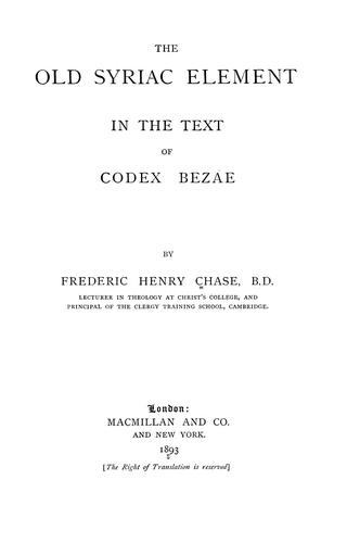 The Old Syriac element in the text of Codex Bezae by F. H. Chase