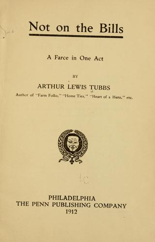 Not on the bills by Arthur Lewis Tubbs