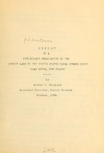 Report on a preliminary examination of the forest land of the United States Naval powder depot near Dover, New Jersey by United States. Forest Service.