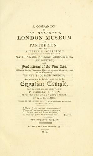 A companion to Mr. Bullock's London Museum and Pantherion by